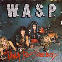 I WANNA BE SOMEBODY, W.A.S.P.