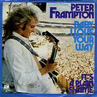 BABY I LOVE YOUR WAY, PETER FRAMPTON