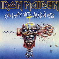 CAN I PLAY WITH MADNESS, IRON MAIDEN