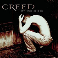 MY OWN PRISON, CREED