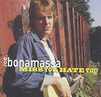 MISS YOU, HATE YOU, JOE BONAMASSA