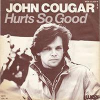 HURTS SO GOOD, JOHN COUGAR