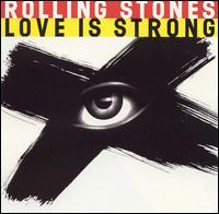 LOVE IS STRONG, THE ROLLING STONES
