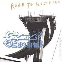 THE ROAD TO NOWHERE, OZZY OSBOURNE