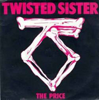 THE PRICE, TWISTED SISTER