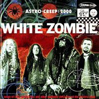 ELECTRIC HEAD PT1, WHITE ZOMBIE ASTROCREEP 2000