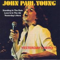 YESTERDAYS HERO, JOHN PAUL YOUNG