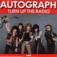 TURN UP THE RADIO, AUTOGRAPH