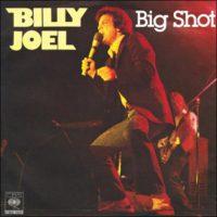 BIG SHOT, BILLY JOEL