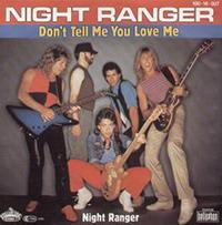 DON'T TELL ME YOU LOVE ME, NIGHT RANGER