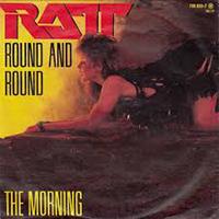 ROUND AND ROUND, RATT