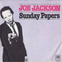SUNDAY PAPERS, JOE JACKSON
